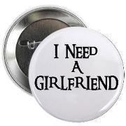 i need a girlfriend