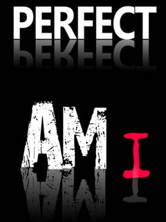 Download I m perfect - Love and hurt quotes for your mobile cell phone