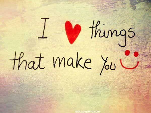 I love things makes you happy