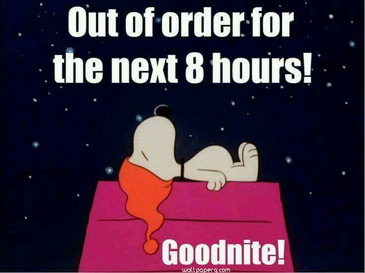 Out of order for next 8 hours good night