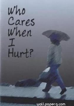 Who care when i hurt quot