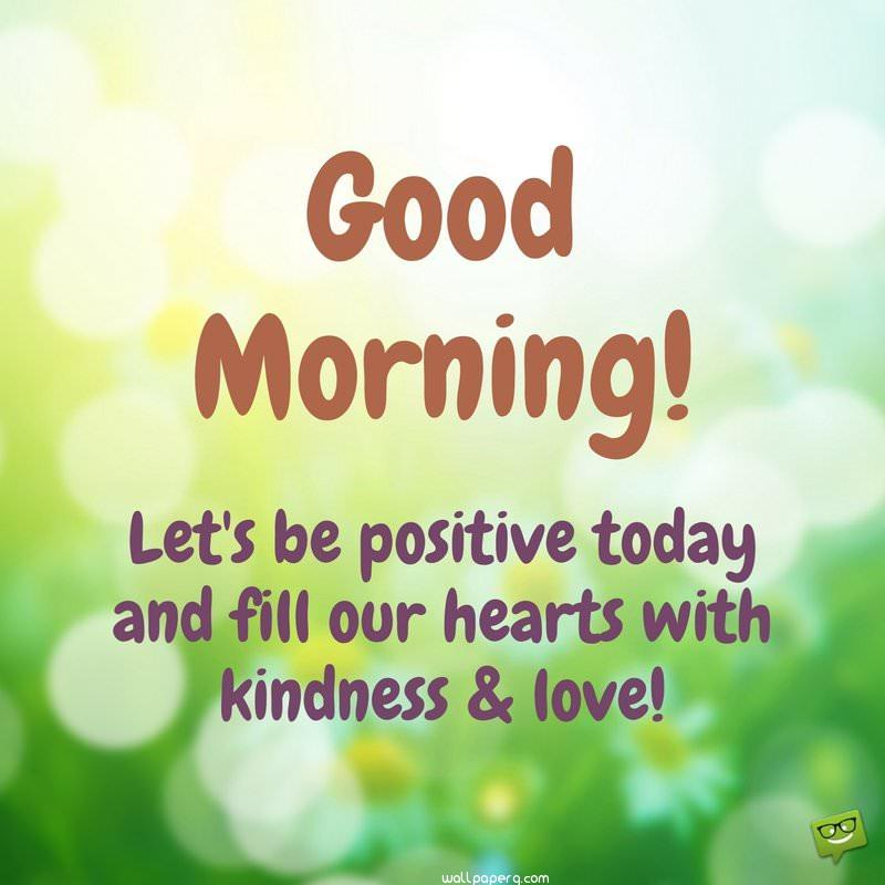 Good morning kindness and love