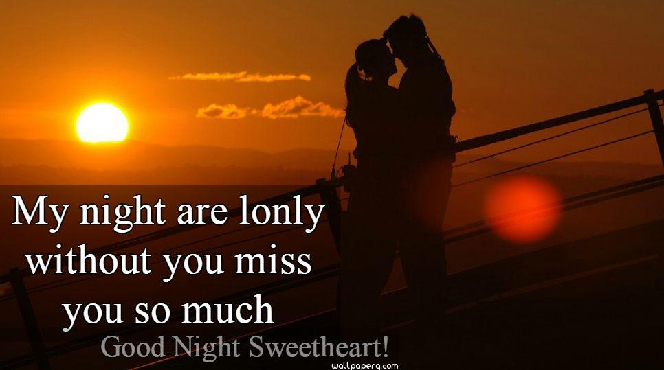 Miss you wala good night sweetheart