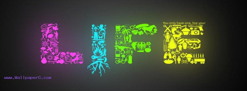 Life fb cover ,wide,wallpapers,images,pictute,photos