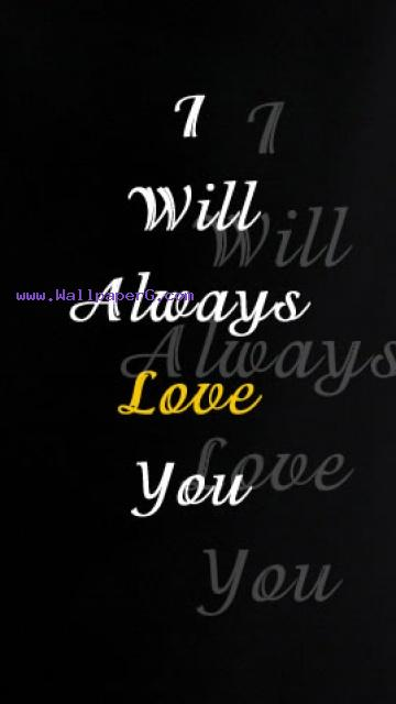 I will always love you ,wide,wallpapers,images,pictute,photos
