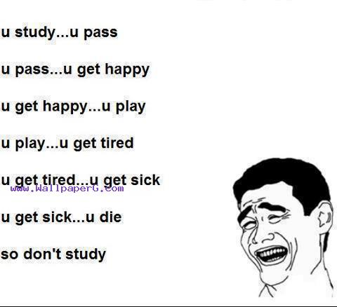 So dont study