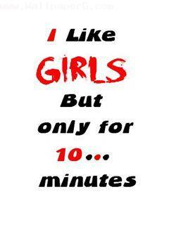 I like girl only for 10 m