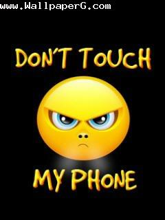 Do not try to touch my phone