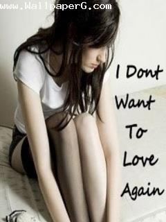 I dont want love again