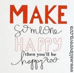 Make someone happy ,wide,wallpapers,images,pictute,photos