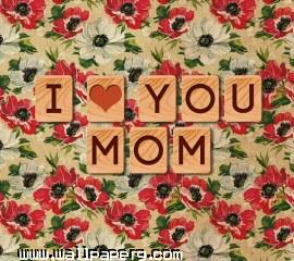 I love you mom ,wide,wallpapers,images,pictute,photos