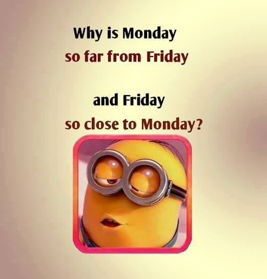 Why is monday so far