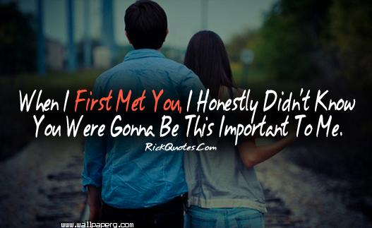 When i first met you quot