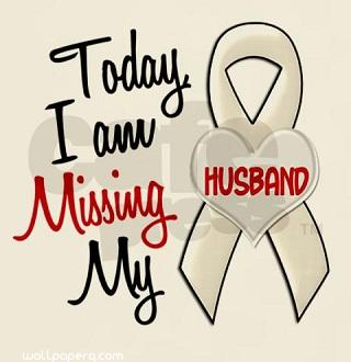 Today i am missing my husband