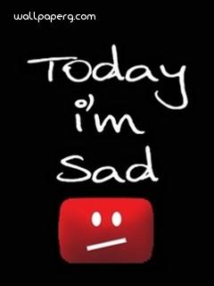 Today i am sad quote image ,wide,wallpapers,images,pictute,photos