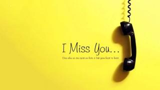 I miss you when even we are a part