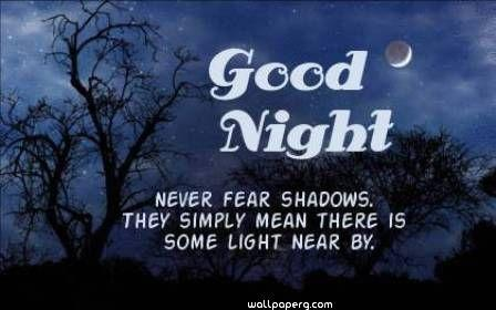 Good night quotes never fear shadow