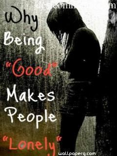 Being good makes people lonely ,wide,wallpapers,images,pictute,photos
