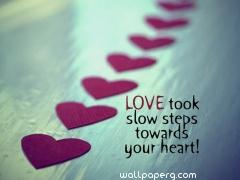 Love took slow step love