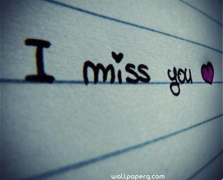 I miss you with lots of love
