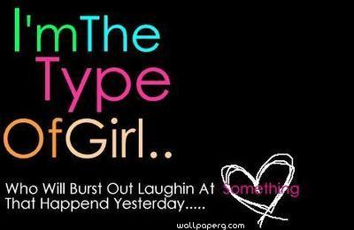 I m the type of girl quote wallpaper