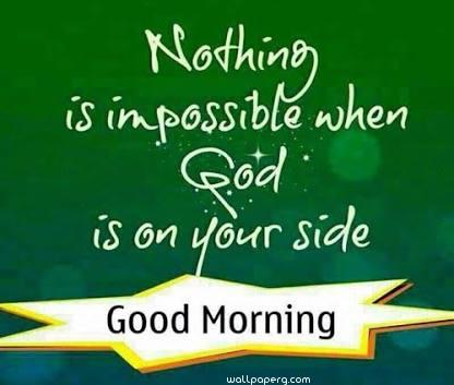 Good morning god is at ur side ,wide,wallpapers,images,pictute,photos