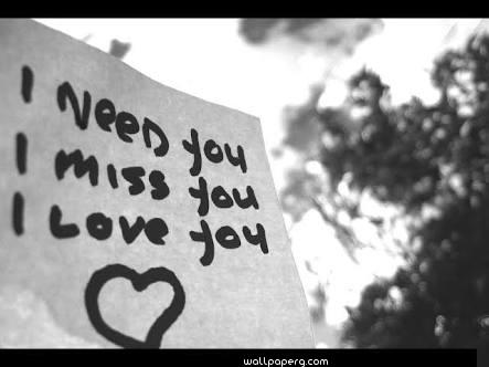 Love miss need you quote