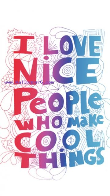 I love nice people ,wide,wallpapers,images,pictute,photos