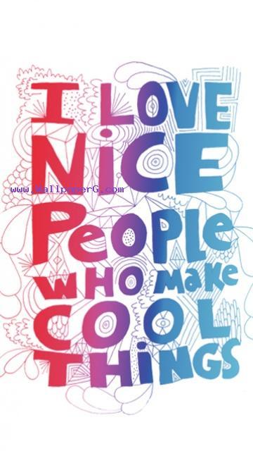 I love nice people
