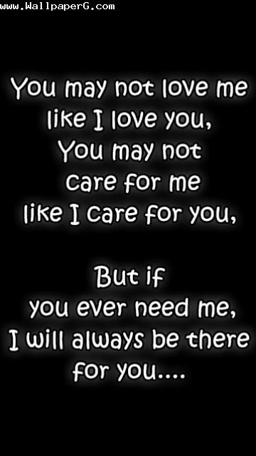 You may not love me ,wide,wallpapers,images,pictute,photos