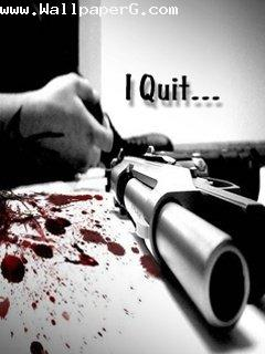 I quit 1 ,wide,wallpapers,images,pictute,photos