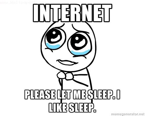Internet let me sleep ,wide,wallpapers,images,pictute,photos