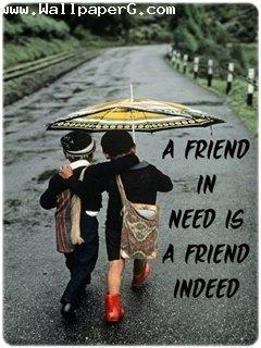 A friend in need is friend indeed