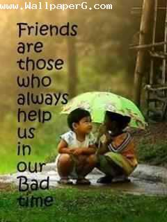 Friends always help us