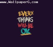 Everything will be ok ,wide,wallpapers,images,pictute,photos