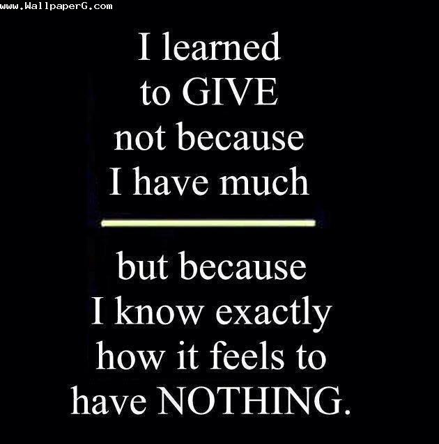 I learnt to give
