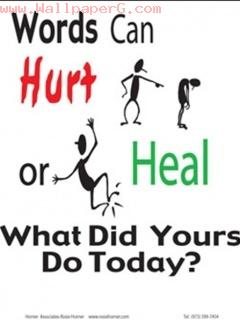 Words can hurt or heal choice is ur