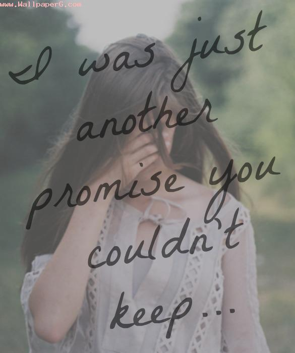 You couldnt keep your promise