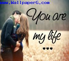 You are my life darling