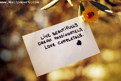 Live beautifully ,wide,wallpapers,images,pictute,photos