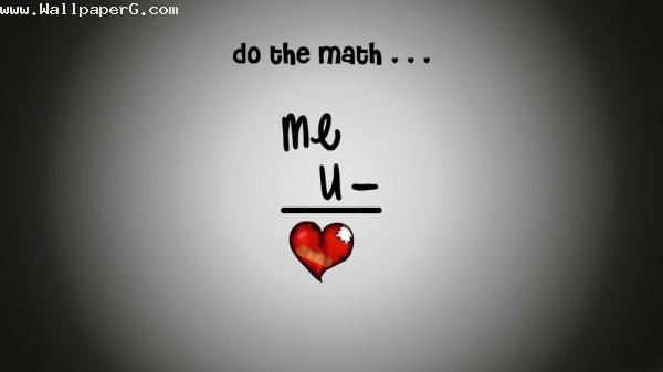 Do the maths me minus you ,wide,wallpapers,images,pictute,photos