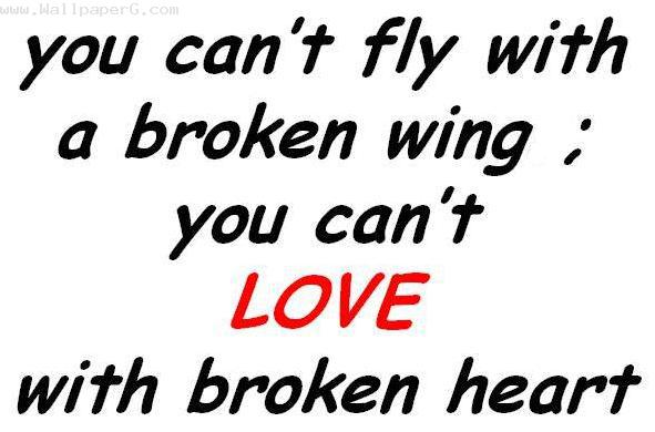You cant love with broken heart
