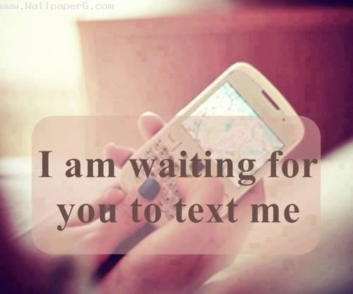 Waiting for ur text ,wide,wallpapers,images,pictute,photos
