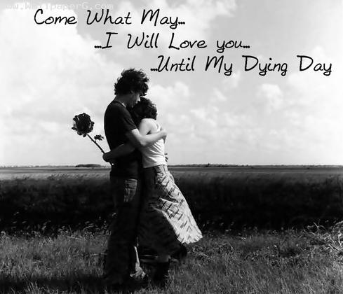 Come what may i will love you until