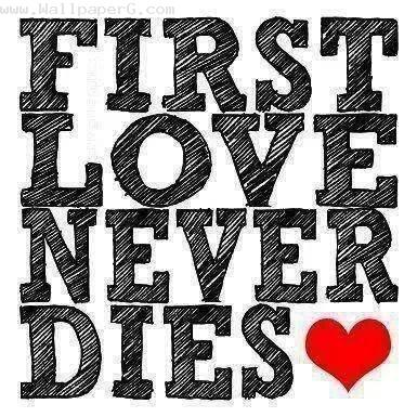 First love never dies ,wide,wallpapers,images,pictute,photos