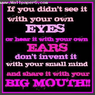 Dont share with your big mouth ,wide,wallpapers,images,pictute,photos