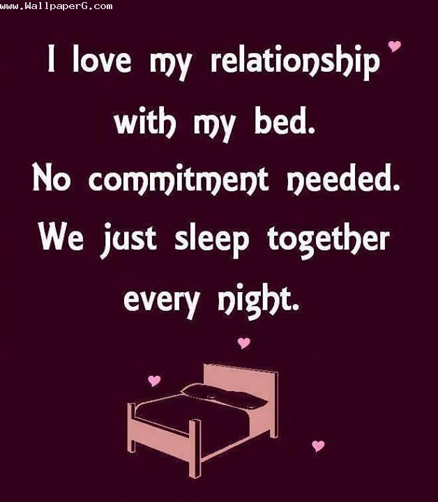 We just sleep together every night