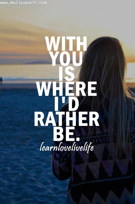 With you is where i had rather be ,wide,wallpapers,images,pictute,photos
