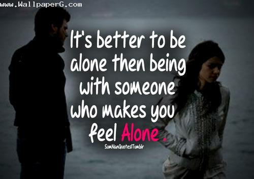 Who make you feel alone