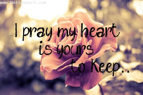 My heart is your to keep